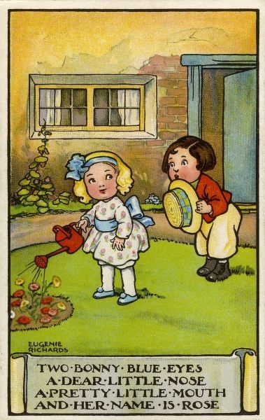 Two bonny blue eyes, a dear little nose, a pretty little mouth, and her name is Rose. A little boy pays court to a little girl who stands watering her garden