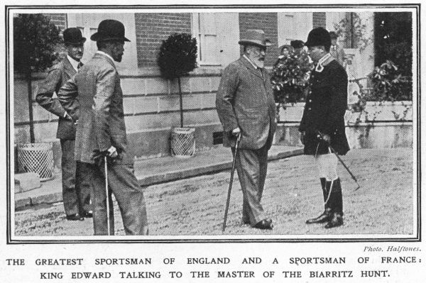 King Edward VII, a frequent visitor to the French resort of Biarritz, pictured talking to the Master of the Biarritz hunt