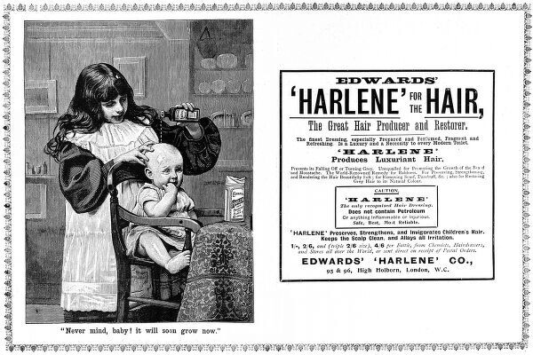 Advertisement for 'Harlene' hair producer and restorer, showing a little girl pouring the preparation onto the bald head of her baby brother or sister, saying, 'Never mind, Baby! it will soon grow now.&#39