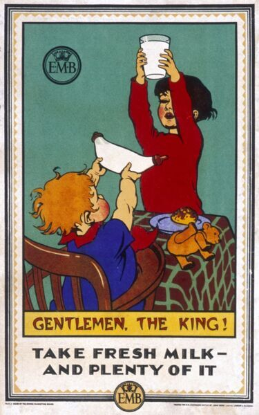 "Poster issued by the Empire Marketing Board encouraging children to ""take more fresh milk - and plenty of it"" showing children toasting the king with their baby bottle and mugs aloft"