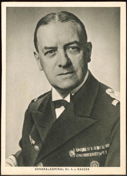 ERICH RAEDER German admiral, dismissed for his disagreement with the Fuhrer