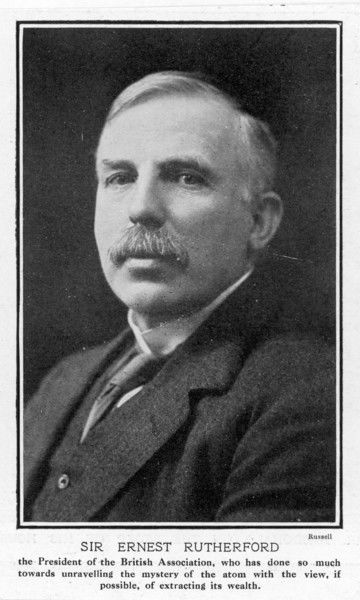 ERNEST RUTHERFORD British physicist, awarded 1908 Nobel prize for chemistry, president of the Royal Society 1925-30