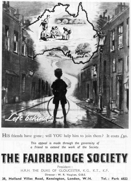 Advertisement for The Fairbridge Society, a charity founded by Kingsley Fairbridge in 1909 for the furtherance of child emigration to the colonies to help orphans and impoverished children in Britain. This advert shows a young boy 'Left behind
