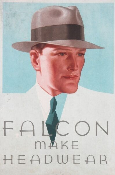 Advertisement for Falcon headwear for men showing a dapper gentleman wearing a smart trilby hat
