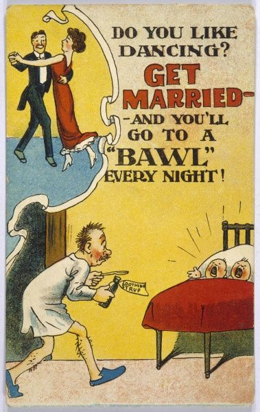 Do you like dancing? Get married, and you'll go to a BAWL every night!