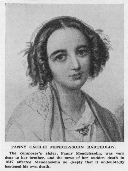 FANNY CAECILIE MENDELSSOHN sister of Felix Mendelssohn, and a composer in her own right - later Fanny Hensel