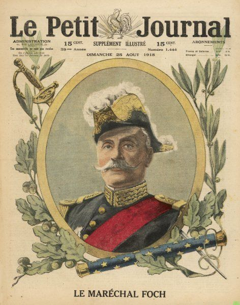 FERDINAND FOCH Marshal of the French army during the First World War
