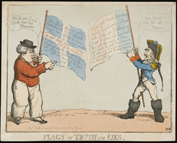 'FLAGS OF TRUTH AND LIES' John Bull and Monsieur defy each other as the Peace of Amiens collapses and war is resumed