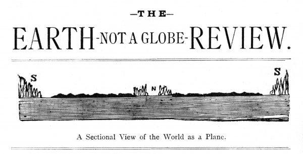 A typical issue of the Flat Earth Society's journal, 'The Earth not a Globe Review' which also argues that universal gravitation is a delusion. Date: December 1896