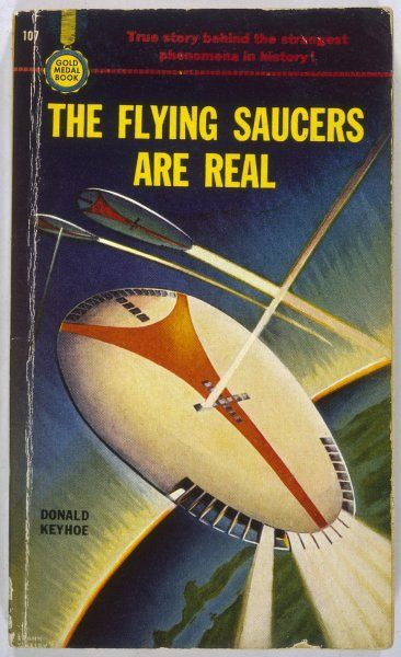 THE FLYING SAUCERS ARE REAL, by Donald Keyhoe, one of the earliest UFO books, claiming that they are extraterrestrial in origin