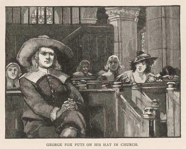 GEORGE FOX - Founder of the Society of Friends (Quakers) - wearing his hat in church to show disagreement with the preacher