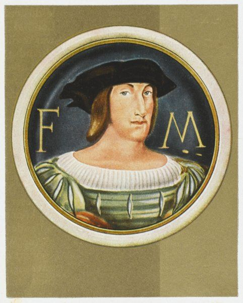 FRANCOIS I OF FRANCE King from 1515 - 1547 Son of Charles d'Orleans who was the borther of Louis XII. Married to Claude