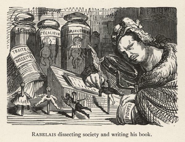 FRANCOIS RABELAIS A cartoon of the French writer depicting him dissecting society and writing his book