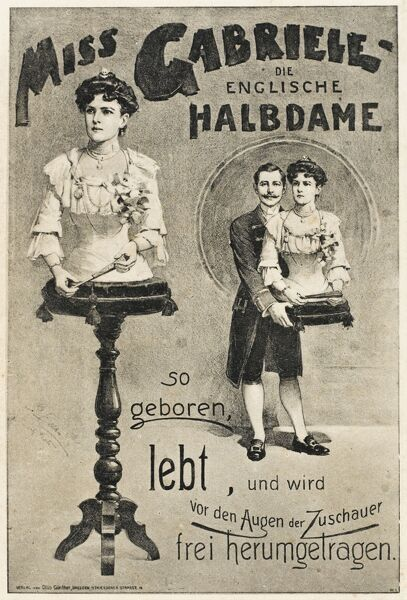 A poster for a freak show exhibit of a legless Englishwoman, Miss Gabriele 'The English Halfwoman'. Postcard from Germany