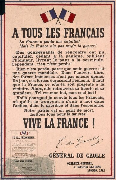 A French poster with a message to all French people from General Charles de Gaulle, based in London during the Second World War. France has lost one battle, but France has not lost the war. Long live France! Date: circa 1940