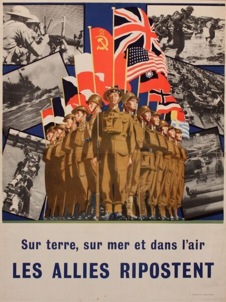 French wartime poster, by land, by sea and by air, The Allies Respond. Showing a group of men in khaki uniform with various national flags