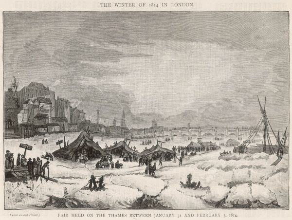 Frost fair on the Thames: it lasted from 31 January until 5 February 1814