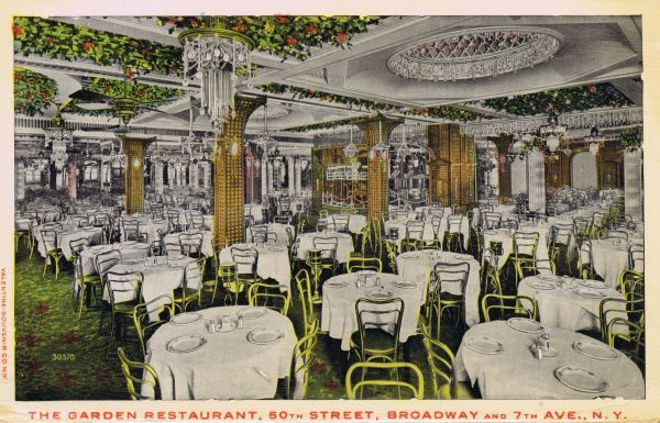 The Garden Restaurant, 50th Street at Broadway and 7th Avenue, New York Date: 1920s
