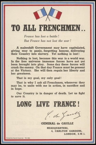 De Gaulle's declaration to occupied France that 'France has lost a battle but has not lost the war', reassuring his country that victory will eventually restore France
