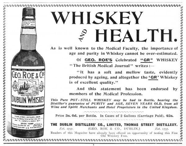 This advert extols the medicinal benefits of whisky quoting the British Medical Journal for authority