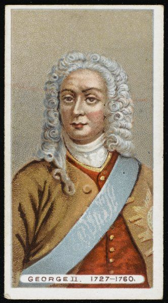 GEORGE II, KING OF ENGLAND Reigned 1727-1760
