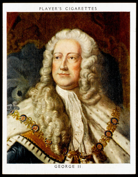 GEORGE II, KING OF ENGLAND Reigned 1727 - 1760