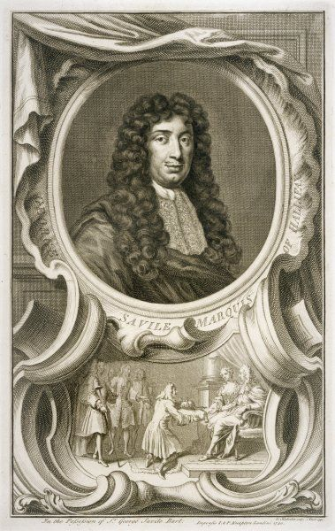 sir GEORGE SAVILE, marquis of HALIFAX influential statesman, notably under Charles II