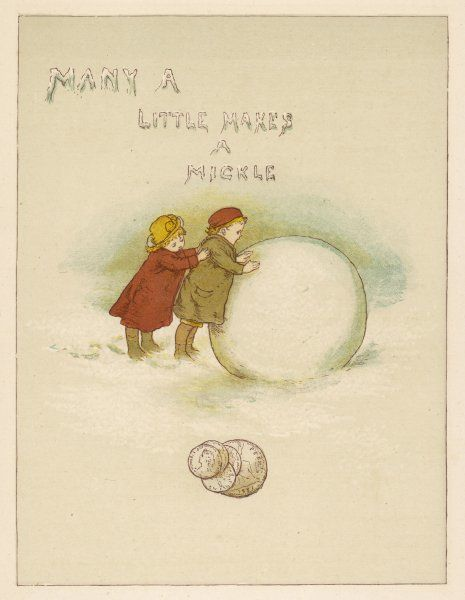 'Many a little makes a mickle' Two children roll a giant snowball