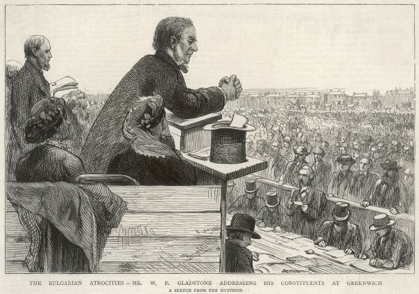 WILLIAM EWART GLADSTONE Addressing the constituents gathered at Blackheath regarding the Hungarian atrocities