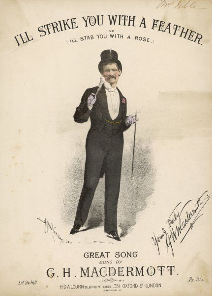 THE GREAT MACDERMOTT (Gilbert Hastings Farrell) Music hall singer of patriotic songs: 'I'll strike you with a feather&#39