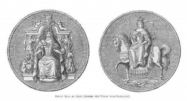 QUEEN ANNE The Great Seal of Queen Anne before the Union of England and Scotland in 1707