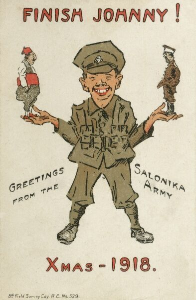 Chrstmas Greetings from the British Army on Salonika. 'Finish Johnny' - which alludes to the impending closing stages of the war and the desire (of the troops abroad) to be home as soon as possible