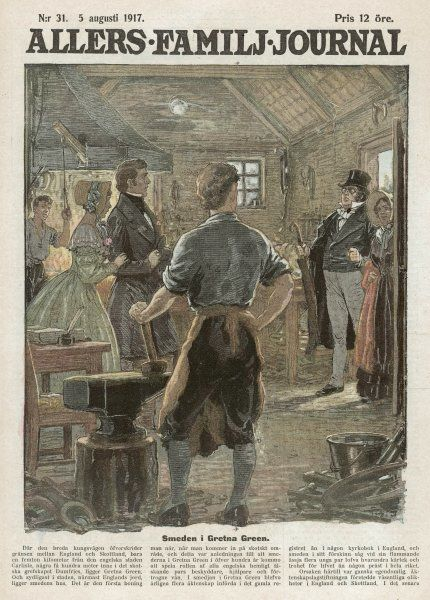 A Gretna Green wedding - until 1856, runaway couples could be married at Gretna, Dumfries- shire (Scotland) without banns licence, or priest, by black- smith, landlord or tollkeeper