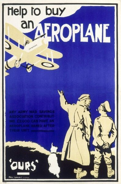 'Help to buy an Aeroplane' - poster explaining that any Army War Savings Association contributing £1000 can have an aircraft named after themselves! 1914-1918