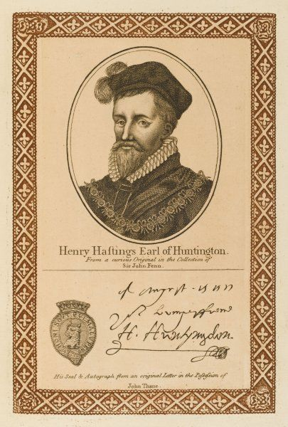 HENRY HASTINGS, earl of HUNTINGTON statesman, master of the queen's hart-hounds, a pious fellow. with his autograph