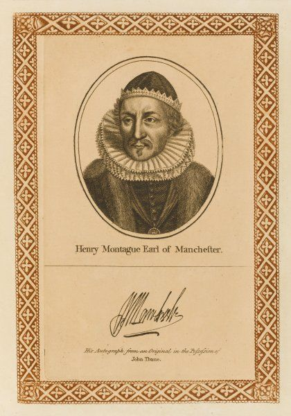 HENRY MONTAGUE, earl of MANCHESTER statesman who fell foul of Buckingham but survived to pursue a successful career. with his autograph