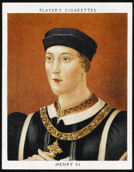 HENRY VI OF ENGLAND Reigned 1422 - 1461 Date: 1421 - 1471