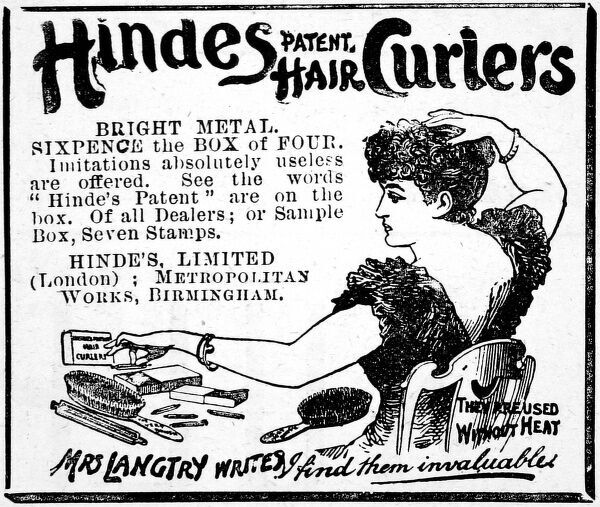 Advertisement for Hindes patent Hair curlers from 1892 with and endorsement by Lily Langtry. Date: May 14th 1892