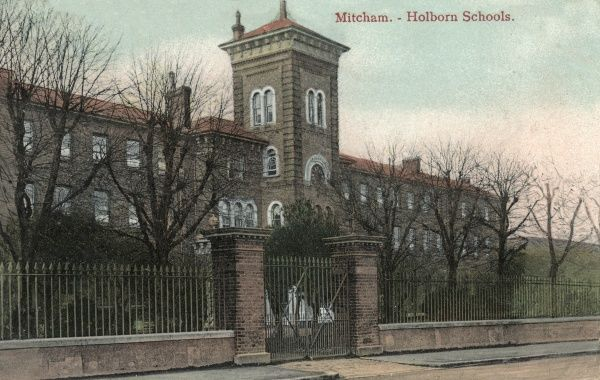 Holborn Schools, High Street, Mitcham, Surrey - originally established in 1856 in the grounds of Eagle House. The Schools provided accommodation, education and industrial training for pauper children away from the main workhouse