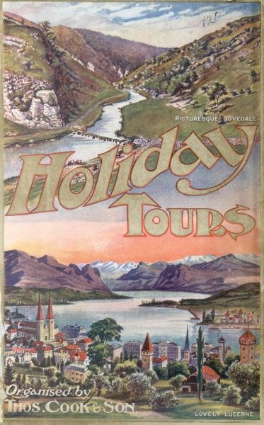 Cover illustration for Holiday Tours organised by Thomas Cook & Son, with picturesque views of Dovedale in Derbyshire and Lucerne in Switzerland
