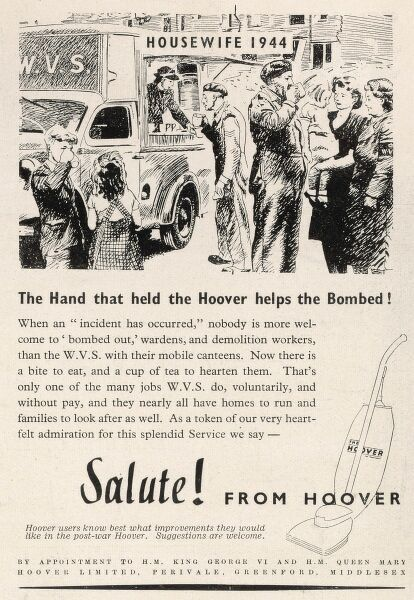 The Hand that held the Hoover helps the Bombed! Advert celebrating the good work of the Women's Voluntary Service, showing the mobile canteens used to provide sustainance to the wartime workers