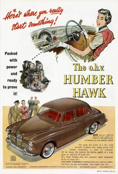 Advertisement for the 1954 Humber Hawk car, 'packed with power and aready to prove it'. Apparently, the powerful overhead valve engine gave vivid exciting acceleration, something the female driver featured seems keen to try out for herself