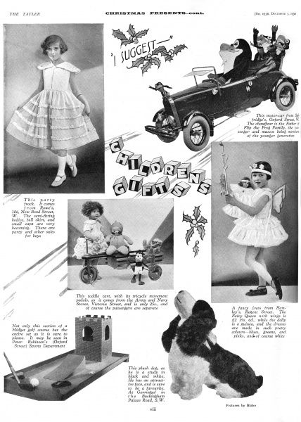 Page of ideas in The Tatler for Christmas gifts for children, including a pretty party frock from Rowe, a toy motor-car from Selfridges with Flip the Frog and his family, a toddle cart, a fairy queen fancy dress costume from Hamley's, a