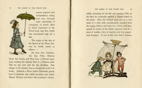Two illustrations, The Queen of the Pirate Isle, showing a little girl named Polly pretending to be a Proud Lady carrying a parasol, and three children (Polly, her cousin Hickory Hunt, and Wan Lee, a Chinese page), playing on a makeshift sailing boat
