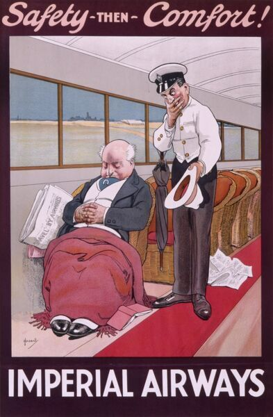 "Humorous poster for Imperial Airways showing proof of their slogan, ""Safety then Comfort&quot"