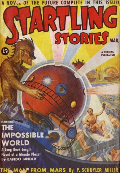 'THE IMPOSSIBLE WORLD' (Eando Binder) Invading intelligences from another world subjugate and condition Earthfolk with sophisticated devices Date: 1939