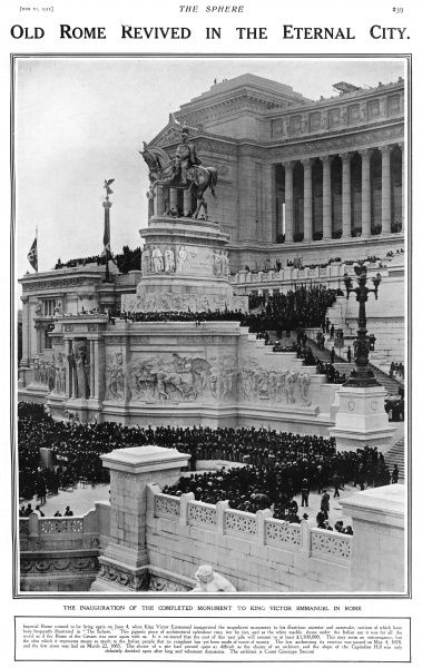 Inauguration day for the Victor Emmanuel monument, known as Il Vittoriano, in Rome
