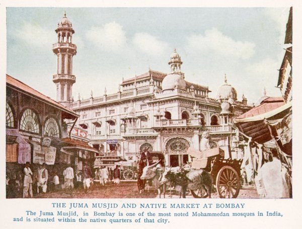 Bombay: the Jumma Musjid and market