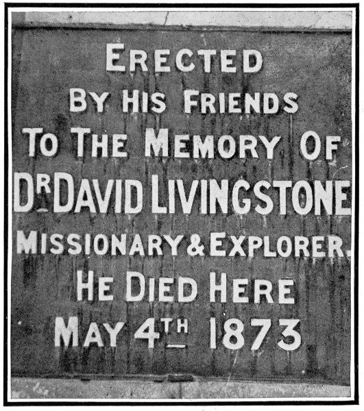Photograph showing the inscription on the Chitambo monument, erected to the memory of David Livingstone