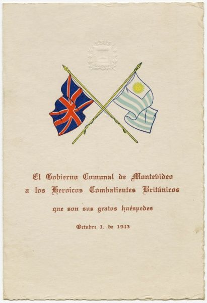 Cover of a menu card for a dinner held for British servicemen in Montevideo, Uruguay, South America, during World War Two: the communal government of Montevideo to the heroic British combatants who are their pleasing guests